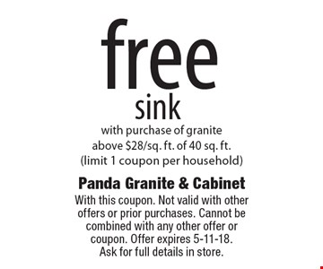 free sink with purchase of granite above $28/sq. ft. of 40 sq. ft. (limit 1 coupon per household). With this coupon. Not valid with other offers or prior purchases. Cannot be combined with any other offer or coupon. Offer expires 5-11-18. Ask for full details in store.
