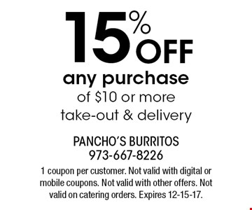 15% off any purchase of $10 or more. Take-out & delivery. 1 coupon per customer. Not valid with digital or mobile coupons. Not valid with other offers. Not valid on catering orders. Expires 12-15-17.