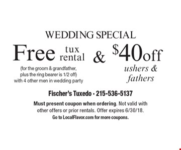 Wedding special! Free tux rental (for the groom & grandfather, plus the ring bearer is 1/2 off) with 4 other men in wedding party or $40 off ushers & fathers. Must present coupon when ordering. Not valid with other offers or prior rentals. Offer expires 6/30/18. Go to LocalFlavor.com for more coupons.