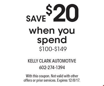 SAVE $20 when you spend $100-$149. With this coupon. Not valid with other offers or prior services. Expires 12/8/17.