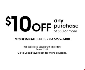 $10 Off anypurchase of $50 or more. With this coupon. Not valid with other offers.Expires 2-2-18. Go to LocalFlavor.com for more coupons.