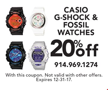 20% off CASIO G-SHOCK & FOSSIL WATCHES. With this coupon. Not valid with other offers. Expires 12-31-17.
