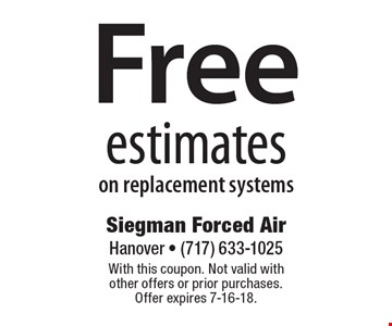Free estimates on replacement systems. With this coupon. Not valid with other offers or prior purchases. Offer expires 7-16-18.