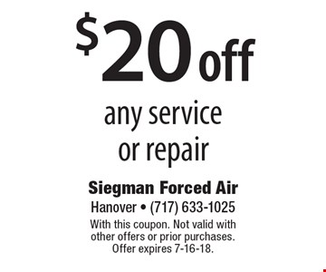 $20 off any service or repair. With this coupon. Not valid with other offers or prior purchases. Offer expires 7-16-18.