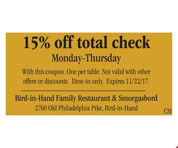 15% off total check Monday - Thursday
