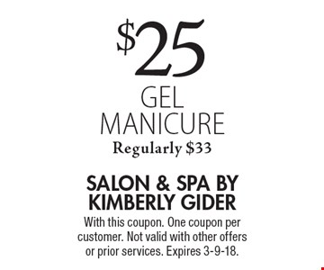 $25 gel manicure Regularly $33. With this coupon. One coupon per customer. Not valid with other offers or prior services. Expires 3-9-18.