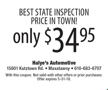 Best state inspection price In town! Only $34.95. With this coupon. Not valid with other offers or prior purchases. Offer expires 5-31-18.