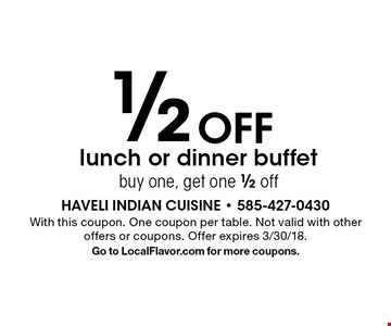 1/2 off lunch or dinner buffet. Buy one, get one 1/2 off. With this coupon. One coupon per table. Not valid with other offers or coupons. Offer expires 3/30/18. Go to LocalFlavor.com for more coupons.