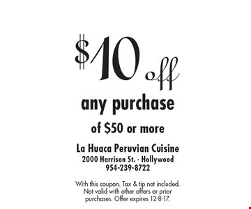 $10 off any purchase of $50 or more. With this coupon. Tax & tip not included. Not valid with other offers or prior purchases. Offer expires 12-8-17.