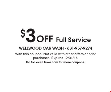 $3 Off Full Service. With this coupon. Not valid with other offers or prior purchases. Expires 12/31/17. Go to LocalFlavor.com for more coupons.