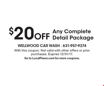 $20 Off Any Complete Detail Package. With this coupon. Not valid with other offers or prior purchases. Expires 12/31/17. Go to LocalFlavor.com for more coupons.
