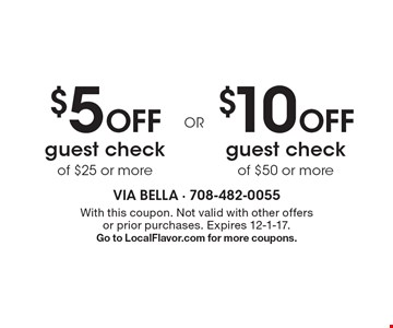 $5 off guest check of $25 or more OR $10 off guest check of $50 or more. With this coupon. Not valid with other offers or prior purchases. Expires 12-1-17. Go to LocalFlavor.com for more coupons.