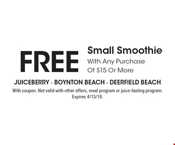 FREE Small Smoothie With Any Purchase Of $15 Or More. With coupon. Not valid with other offers, meal program or juice-fasting program. Expires 4/13/18.