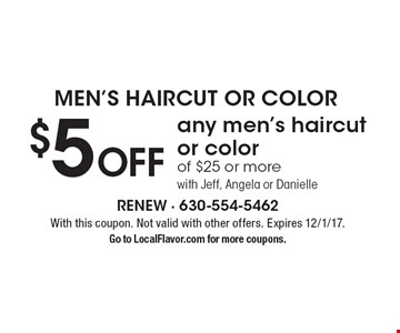 Men's Haircut OR Color $5 off any men's haircut or color of $25 or more with Jeff, Angela or Danielle. With this coupon. Not valid with other offers. Expires 12/1/17. Go to LocalFlavor.com for more coupons.