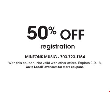 50% off registration. With this coupon. Not valid with other offers. Expires 2-9-18. Go to LocalFlavor.com for more coupons.