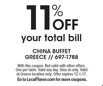 11% OFF your total bill. With this coupon. Not valid with other offers. One per table. Valid any day. Dine-in only. Valid at Greece location only. Offer expires 12-1-17.Go to LocalFlavor.com for more coupons.