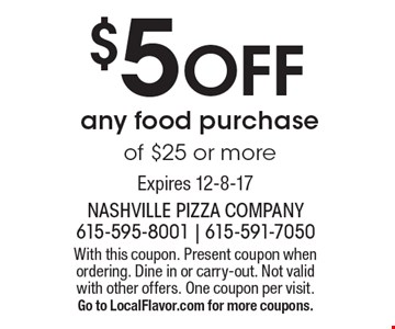 $5 Off any food purchase of $25 or more. With this coupon. Present coupon when ordering. Dine in or carry-out. Not valid with other offers. One coupon per visit. Go to LocalFlavor.com for more coupons.Expires 12-8-17