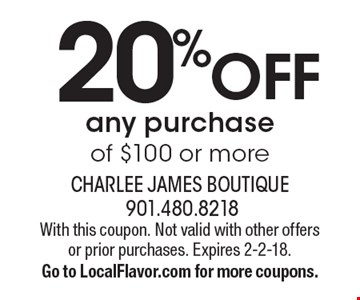 20% OFF any purchase of $100 or more. With this coupon. Not valid with other offers or prior purchases. Expires 2-2-18. Go to LocalFlavor.com for more coupons.