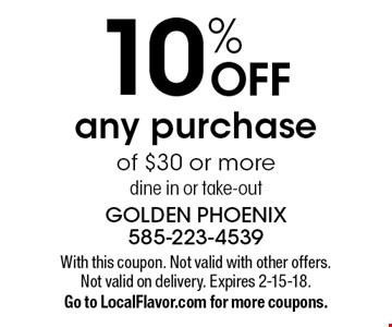 10% OFF any purchase of $30 or more. dine in or take-out. With this coupon. Not valid with other offers. Not valid on delivery. Expires 2-15-18. Go to LocalFlavor.com for more coupons.