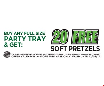 Buy Any full size party tray & get 20 Free soft pretzels