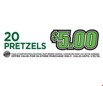 20 Pretzels $5