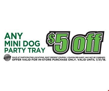 Any mini dog party tray $5 Off