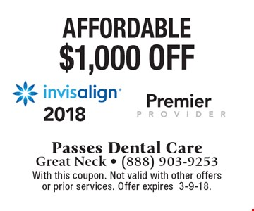 Affordable $1,000 off invisalign. With this coupon. Not valid with other offers or prior services. Offer expires3-9-18.