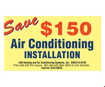 Save $150 air conditioning installation.