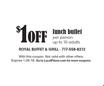 $1 Off lunch buffet per person - up to 10 adults. With this coupon. Not valid with other offers. Expires 1-26-18. Go to LocalFlavor.com for more coupons.