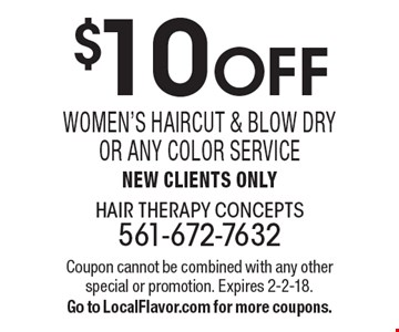$10 OFF Women's Haircut & Blow Dry or Any Color Service New Clients Only. Coupon cannot be combined with any other special or promotion. Expires 2-2-18. Go to LocalFlavor.com for more coupons.
