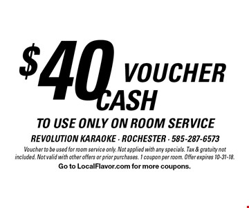 $40 cash voucher to use only on room service. Voucher to be used for room service only. Not applied with any specials. Tax & gratuity not included. Not valid with other offers or prior purchases. 1 coupon per room. Offer expires 10-31-18. Go to LocalFlavor.com for more coupons.