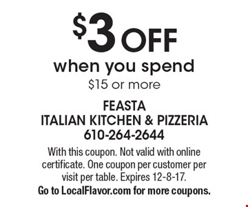 $3 off when you spend $15 or more. With this coupon. Not valid with online certificate. One coupon per customer per visit per table. Expires 12-8-17. Go to LocalFlavor.com for more coupons.