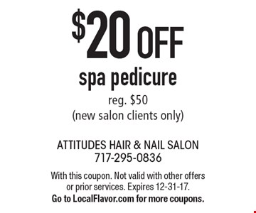 $20 OFF spa pedicure reg. $50 (new salon clients only). With this coupon. Not valid with other offers or prior services. Expires 12-31-17. Go to LocalFlavor.com for more coupons.