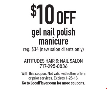 $10 OFF gel nail polish manicure reg. $34 (new salon clients only). With this coupon. Not valid with other offers or prior services. Expires 1-26-18. Go to LocalFlavor.com for more coupons.