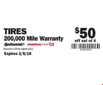 $50 off set of 4 Tires 200,000 Mile Warranty. Expires 3/9/18