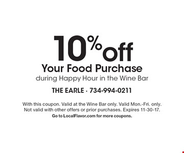 10% off your food purchase during Happy Hour in the Wine Bar. With this coupon. Valid at the Wine Bar only. Valid Mon.-Fri. only. Not valid with other offers or prior purchases. Expires 11-30-17. Go to LocalFlavor.com for more coupons.