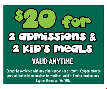 $20 of 2 admissions & 2 kids meals