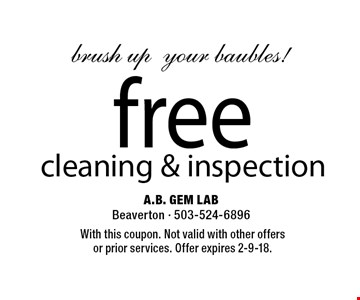 brush upyour baubles! free cleaning & inspection. With this coupon. Not valid with other offers or prior services. Offer expires 2-9-18.