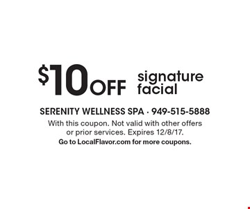 $10 Off signature facial. With this coupon. Not valid with other offers or prior services. Expires 12/8/17. Go to LocalFlavor.com for more coupons.