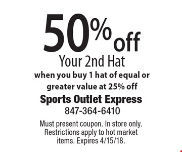 50% off Your 2nd Hat when you buy 1 hat of equal or greater value at 25% off. Must present coupon. In store only. Restrictions apply to hot market items. Expires 4/15/18.