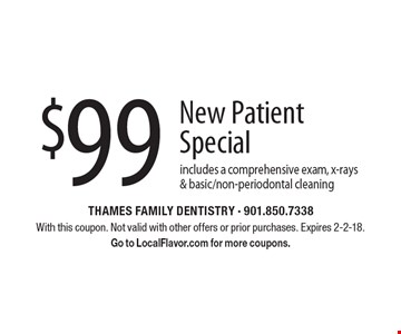 $99 New Patient Special includes a comprehensive exam, x-rays & basic/non-periodontal cleaning. With this coupon. Not valid with other offers or prior purchases. Expires 2-2-18. Go to LocalFlavor.com for more coupons.