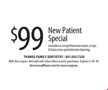 $99 New Patient Special includes a comprehensive exam, x-rays & basic/non-periodontal cleaning. With this coupon. Not valid with other offers or prior purchases. Expires 3-30-18. Go to LocalFlavor.com for more coupons.