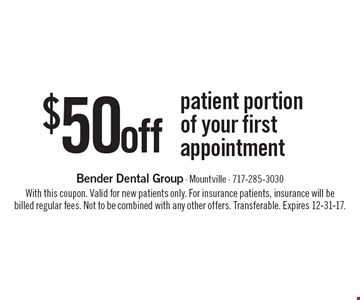 $50 off patient portion of your first appointment. With this coupon. Valid for new patients only. For insurance patients, insurance will be billed regular fees. Not to be combined with any other offers. Transferable. Expires 12-31-17.