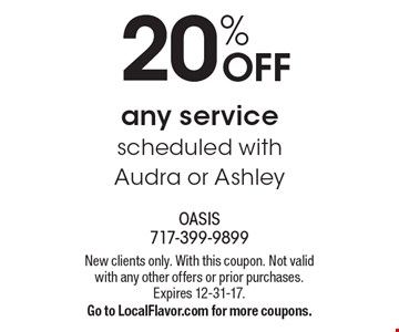 20% OFF any service scheduled with Audra or Ashley. New clients only. With this coupon. Not valid with any other offers or prior purchases. Expires 12-31-17. Go to LocalFlavor.com for more coupons.