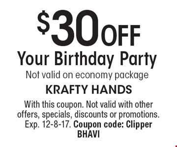 $30 off your birthday party. Not valid on economy package. With this coupon. Not valid with other offers, specials, discounts or promotions. Exp. 12-8-17. Coupon code: Clipper BHAVI