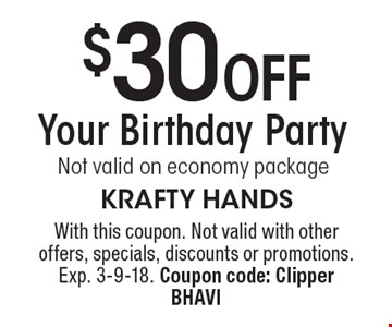 $30 off your birthday party. Not valid on economy package. With this coupon. Not valid with other offers, specials, discounts or promotions. Exp. 3-9-18. Coupon code: Clipper BHAVI
