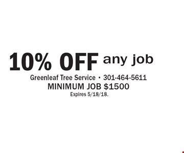 10% OFF any job. Minimum job $1500 Expires 5/18/18.
