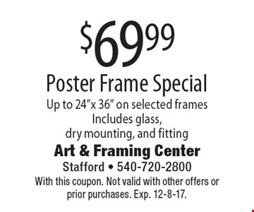 $69.99 Poster Frame Special. Up to 24