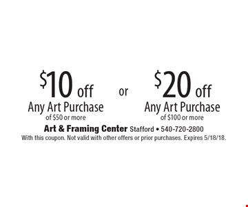 $20 off Any Art Purchase of $100 or more. $10 off Any Art Purchase of $50 or more. With this coupon. Not valid with other offers or prior purchases. Expires 5/18/18.