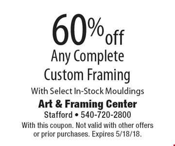 60% off Any Complete Custom Framing With Select In-Stock Mouldings. With this coupon. Not valid with other offers or prior purchases. Expires 5/18/18.